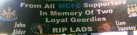 United - A Man City banner for today's game at Newcastle in memory of John Alder & Liam Sweeney.