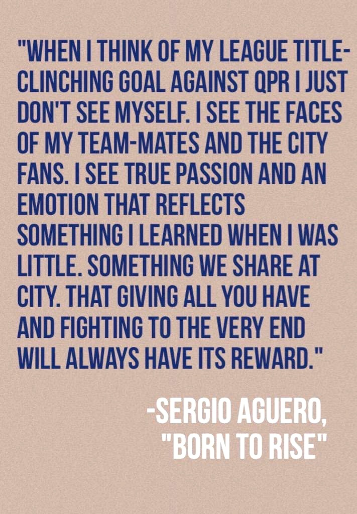 Sergio says - a quote for Aguero's book - now translated into English - sums up City's traditional fighting spirt.